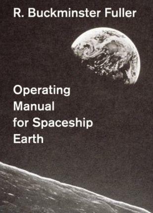 operating manual for spaceship earth buckminster fuller future rh fullerfuturefest com